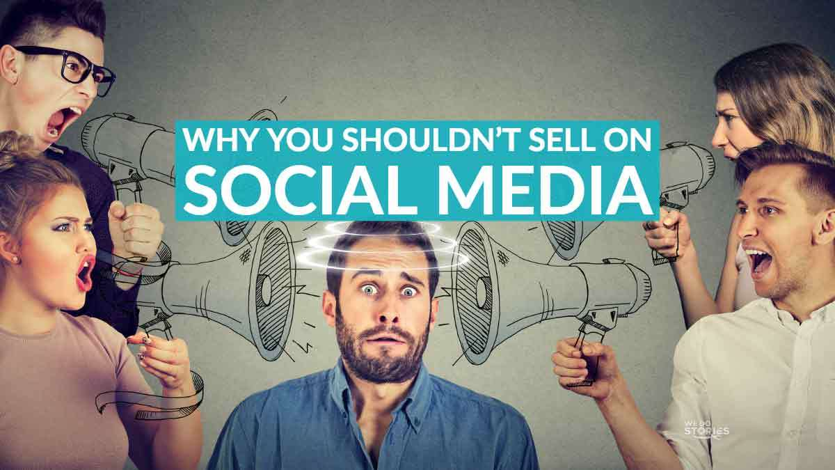 Why You Shouldn't Sell On Social Media