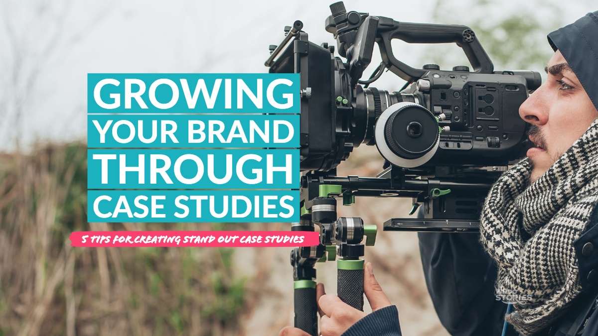 Growing Your Business Through Case Studies