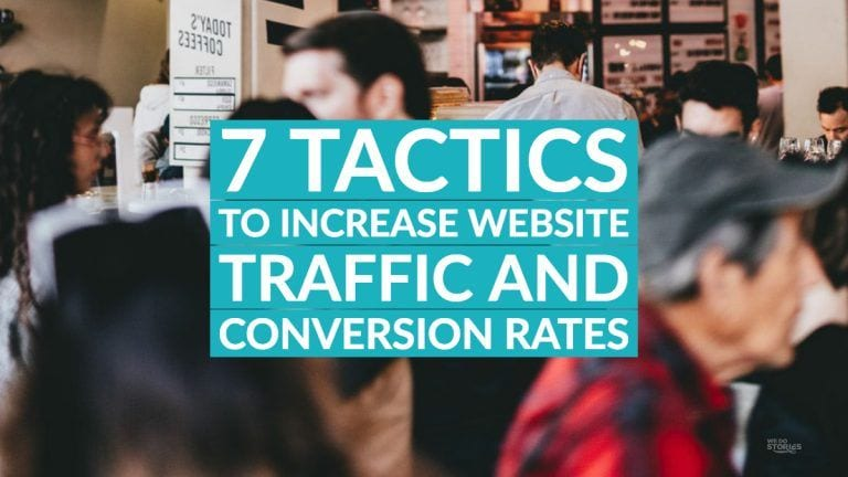7 Tactics To Increase Website Traffic And Conversion Rates
