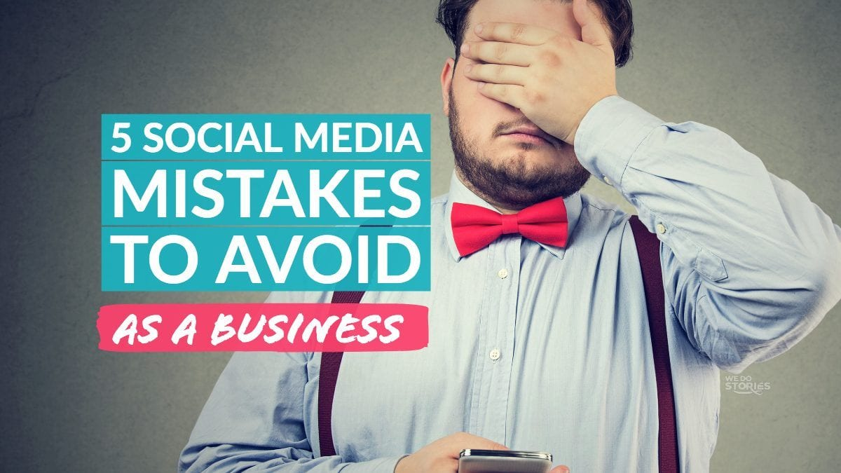 5 SOCIAL MEDIA MISTAKES TO AVOID