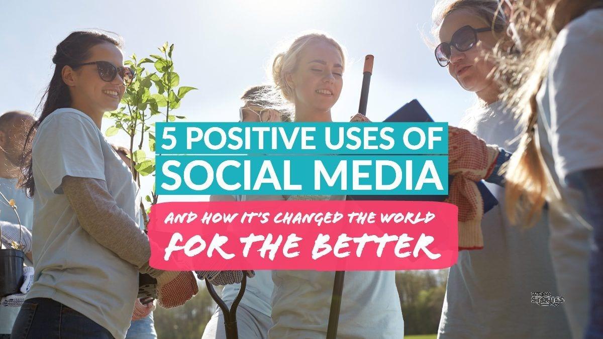 positive uses of social media