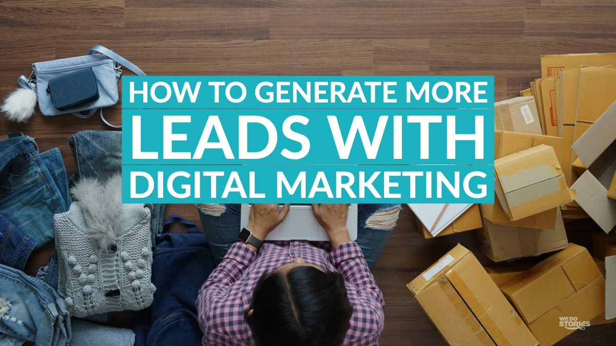 How to Generate More Leads with Digital Marketing