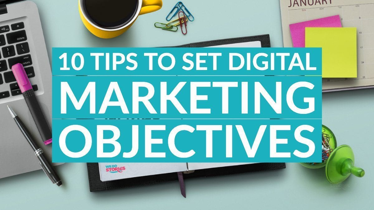 10 Tips to Set Digital Marketing Objectives