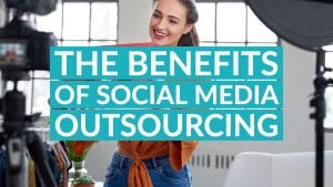 The Benefits Of Social Media Outsourcing