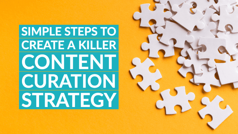 Simple steps to create a killer content curation strategy