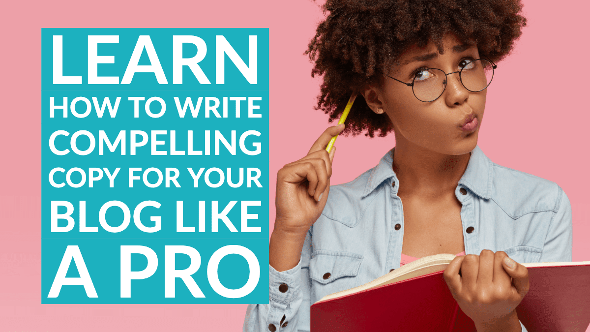 Learn how to write compelling copy for your blog like a pro