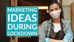 Practical marketing ideas for SMEs during Lockdown